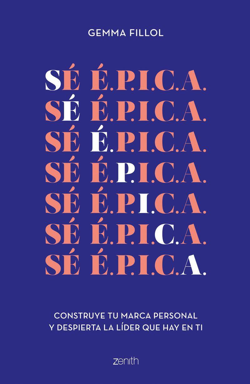 SE E. P. I. C. A. - CONSTRUYE TU MARCA PERSONAL Y DESPIERTA LA LIDER QUE HAY EN TI