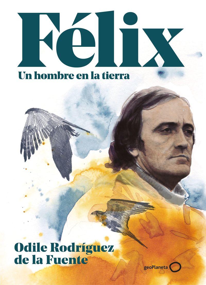 FELIX. UN HOMBRE EN LA TIERRA. EDICION ESPECIAL