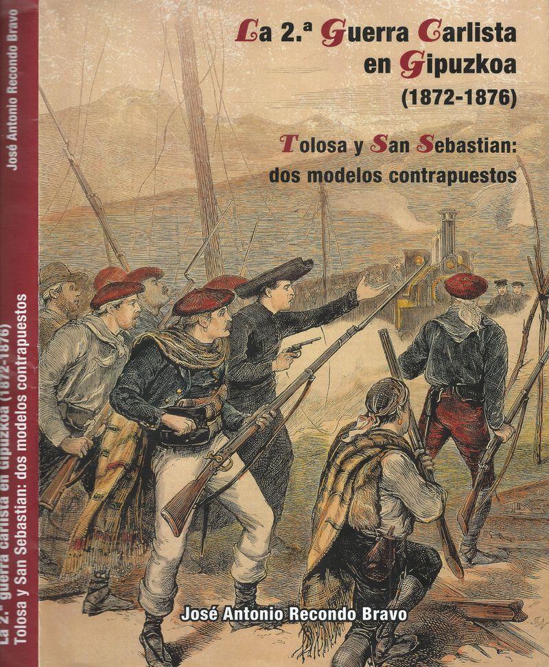 SEGUNDA GUERRA CARLISTA EN GIPUZKOA (1872-1876) , LA - TOLOSA Y SAN SEBASTIAN: DOS MODELOS CONTRAPUESTOS