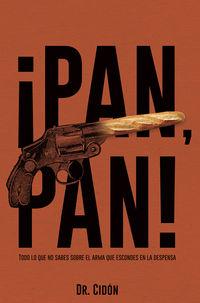 ¡PAN, PAN! - TODO LO QUE NO SABES SOBRE EL ARMA QUE ESCONDES EN LA DESPENSA
