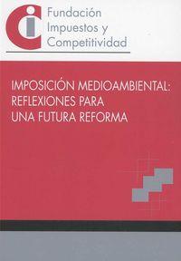 IMPOSICION MEDIOAMBIENTAL - REFLEXIONES PARA UNA FUTURA REF