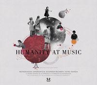 HUMANITY AT MUSIC - MONDRAGON ESPERIENTZIA KOOPERATIBOAREN SOINU BANDA = LA BANDA SONORA DE LA EXPERIENCIA COOPERATIVA DE MONDRAGON = THE SOUNDTRACK OF THE MONDRAGON COOPERATIVE EXPERIENCE)