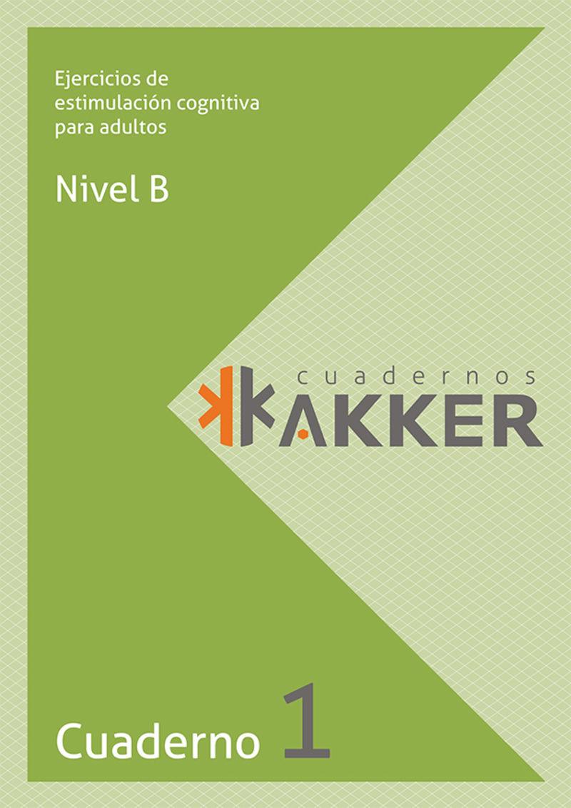 CUADERNOS AKKER - NIVEL B - CUAD. 1 - EJERCICIOS DE ESTIMULACION COGNITIVA PARA ADULTOS