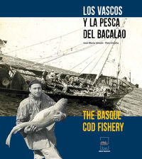 Vascos Y La Pesca Del Bacalao, Los = Basque Cod Fishery, The - Jose Mari Unsain / Peio Urrutia