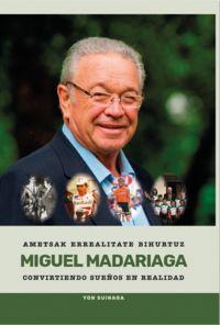 MIGUEL MADARIAGA - AMETSAK ERREALITATE BIHURTUZ = CONVIRTIENDO SUEÑOS EN REALIDAD