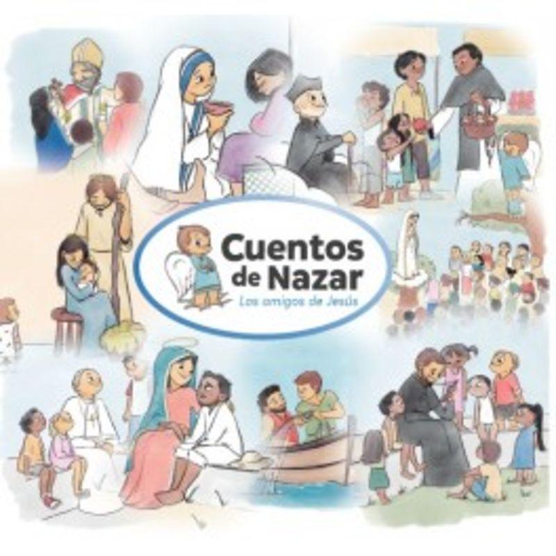 Cuentos De Nazar - Los Amigos De Jesus - Alfredo Caballero Sucunza / Miriam Freire Salinas