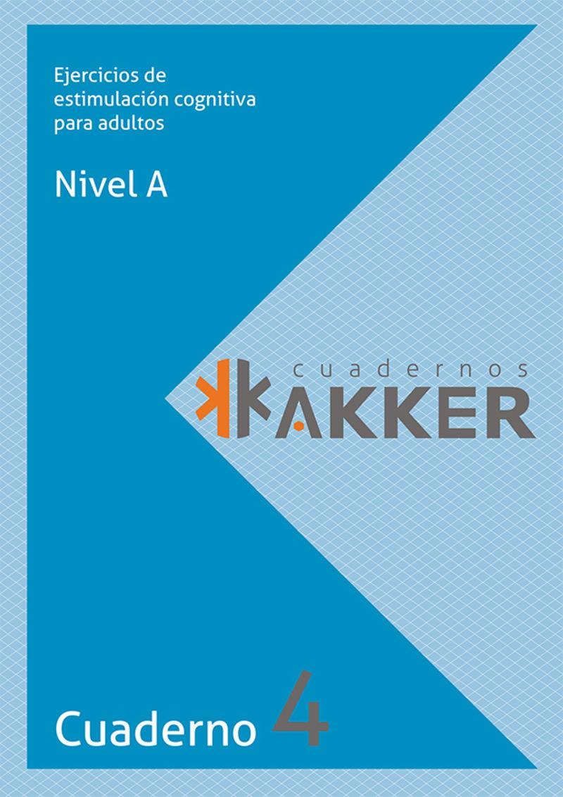 CUADERNOS AKKER - NIVEL A - CUAD. 4 - EJERCICIOS DE ESTIMULACION COGNITIVA PARA ADULTOS