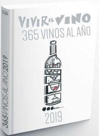 VIVIR EL VINO 2019 - 365 VINOS AL AÑO