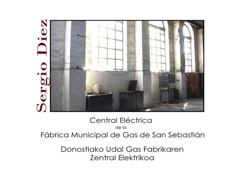 CENTRAL ELECTRICA DE LA FABRICA MUNICIPAL DE GAS DE SAN SEBASTIAN = DONOSTIAKO UDAL GAS FABRIKAREN ZENTRAL ELEKTRIKOA