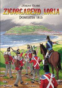 Zigorgabeko Loria - Donostia 1813 - Jose Angel Olabe Fidalgo