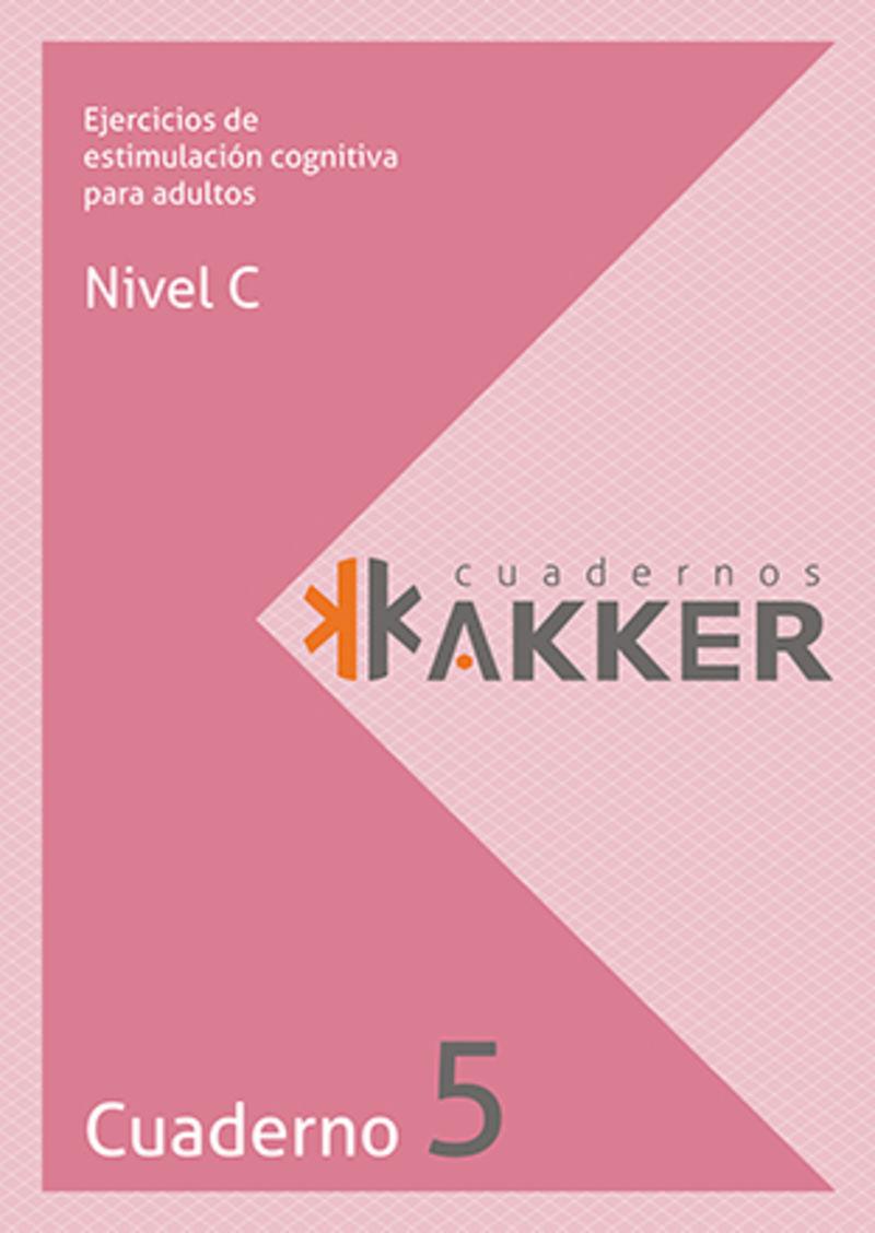 CUADERNOS AKKER - NIVEL C - CUAD. 5 - EJERCICIOS DE ESTIMULACION COGNITIVA PARA ADULTOS