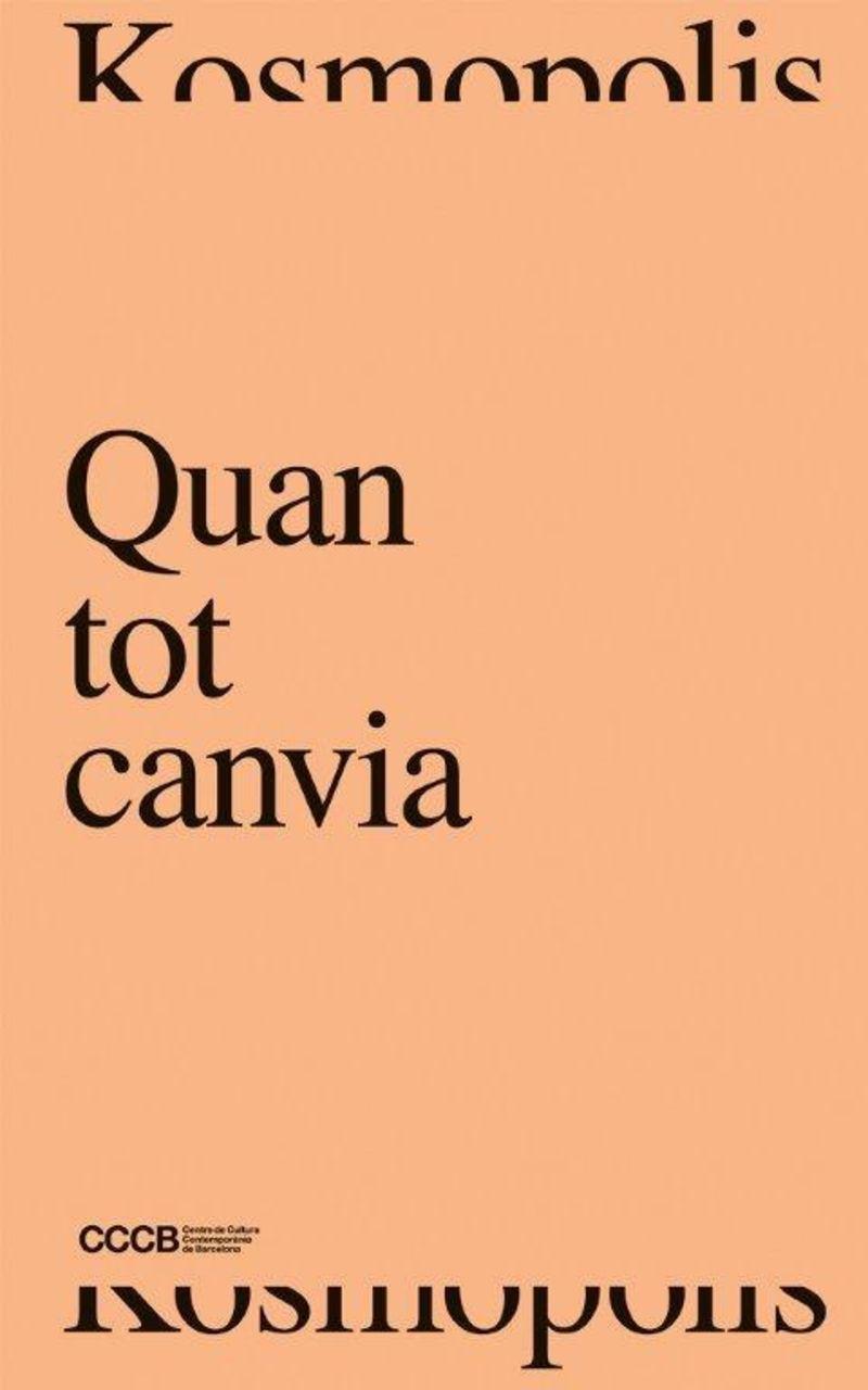 Quan Tot Canvia = When Everything Changes - Timothy Morton / Stefano Mancuso / [ET AL. ]