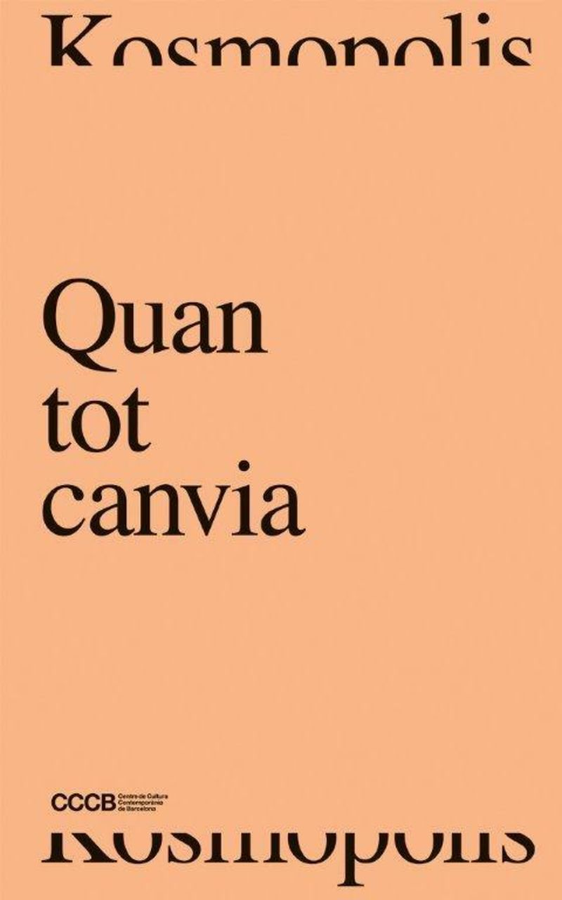 QUAN TOT CANVIA = WHEN EVERYTHING CHANGES