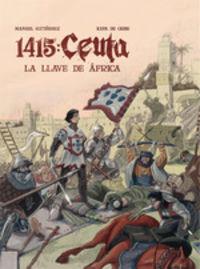 1415 - Ceuta - La Llave De Africa - Manuel Gutierrez / Kepa De Orbe