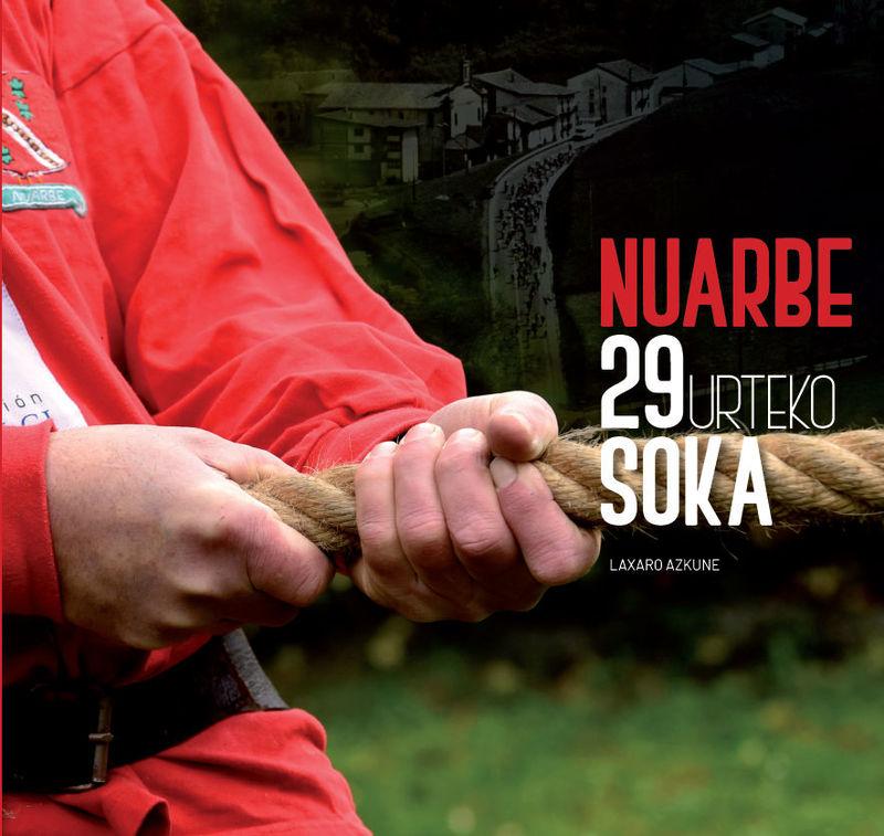 Nuarbe, 29 Urteko Soka - Laxaro Azkune Sudupe