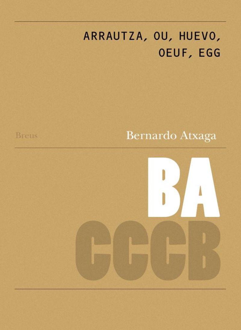 Bernardo Atxaga - Arrautza, Ou, Huevo, Oueuf, Egg - Bernardo Atxaga