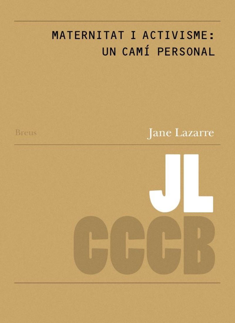 JANE LAZARRE - MATERNITAT I ACTIVISME: UN CAMI PERSONAL = MOTHERHOOD AND ACTIVISM: A PERSONAL JOURNEY