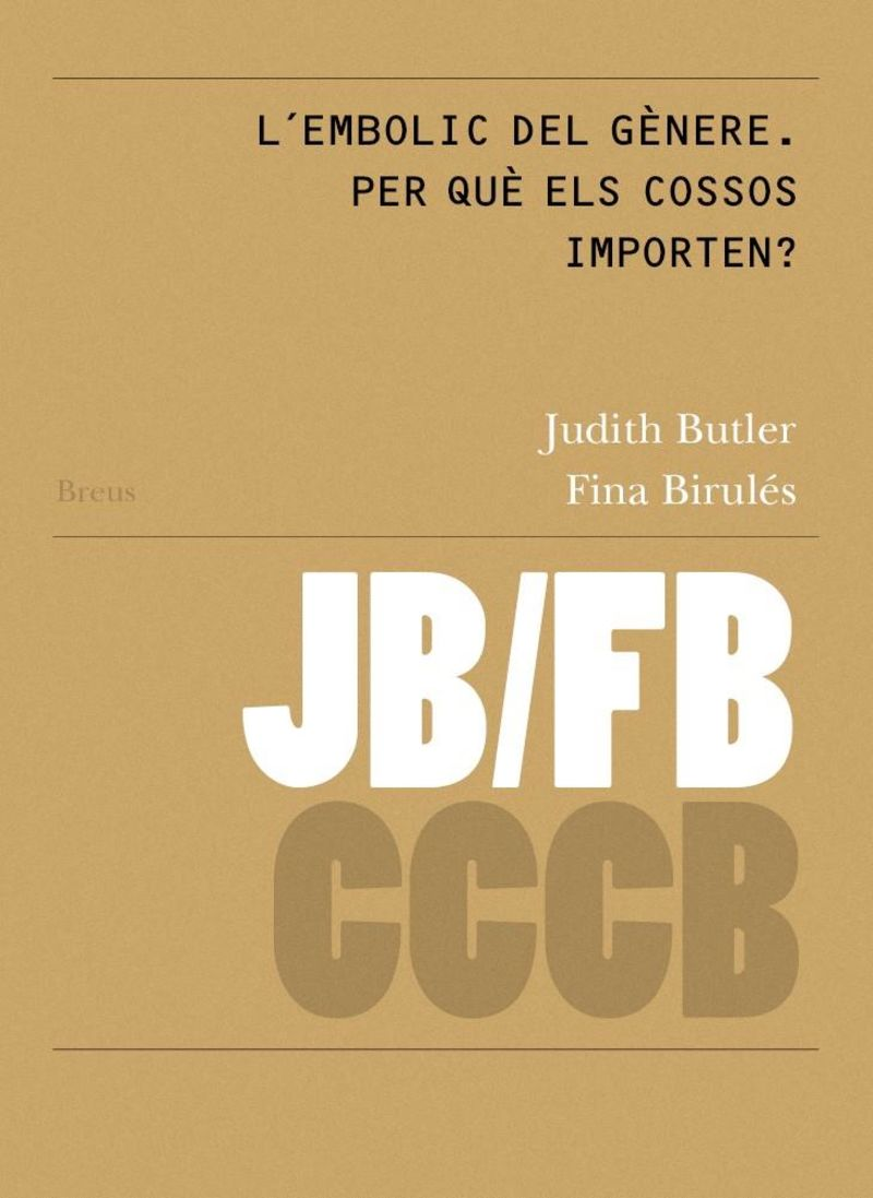 JUDITH BUTLER I FINA BIRULES - L'EMBOLIC DEL GENERE - PER QUE ELS COSSOS IMPORTEN? / GENDER TROUBLE - WHY DO BODIES MATTER?