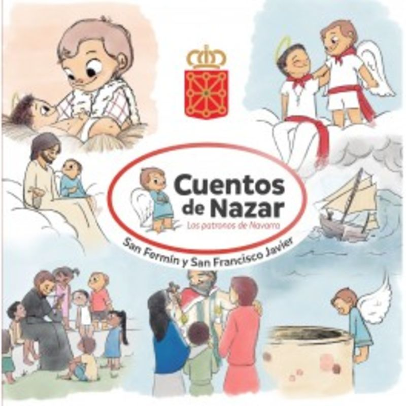 Cuentos De Nazar - Los Patronos De Navarra - San Fermin Y San Francisco Javier - Alfredo Caballero Sucunza / Miriam Freire Salinas