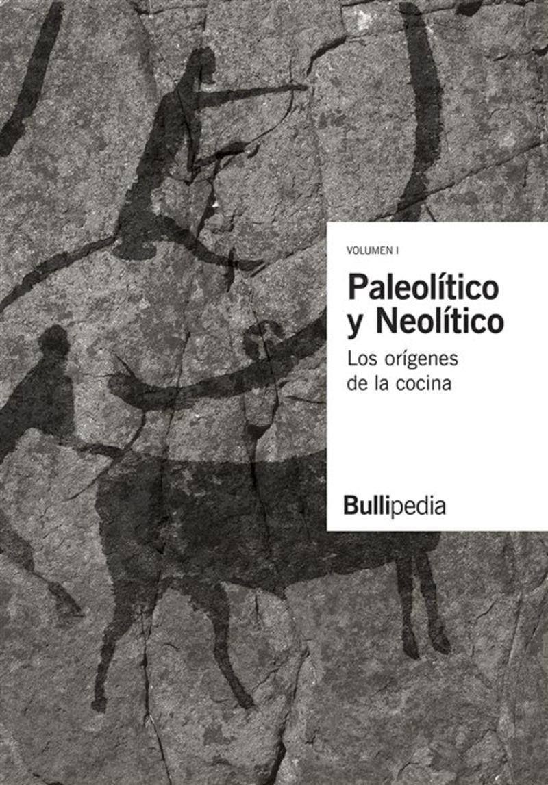 Paleolitico Y Neolitico - Los Origenes De La Cocina - Elbullifoundation / Ferran Adria