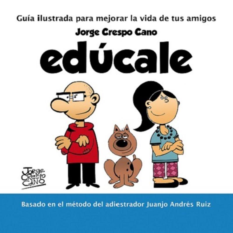 EDUCALE - GUIA ILUSTRADA PARA MEJORAR LA VIDA DE TUS AMIGOS