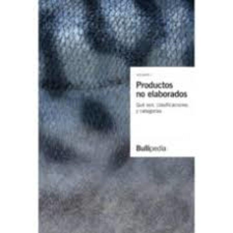 PRODUCTOS NO ELABORADOS - QUE SON, CLASIFICACIONES Y CATEGORIAS