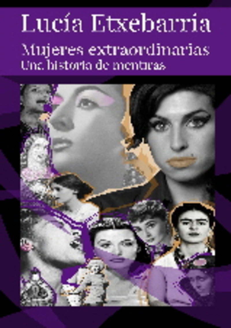 MUJERES EXTRAORDINARIAS - UNA HISTORIA DE MENTIRAS