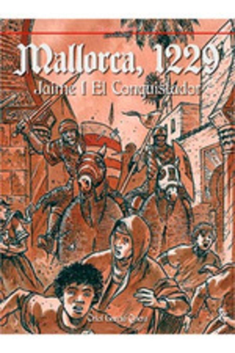Mallorca 1229 - Jaume I El Conquistador - Oriol Garcia Quera