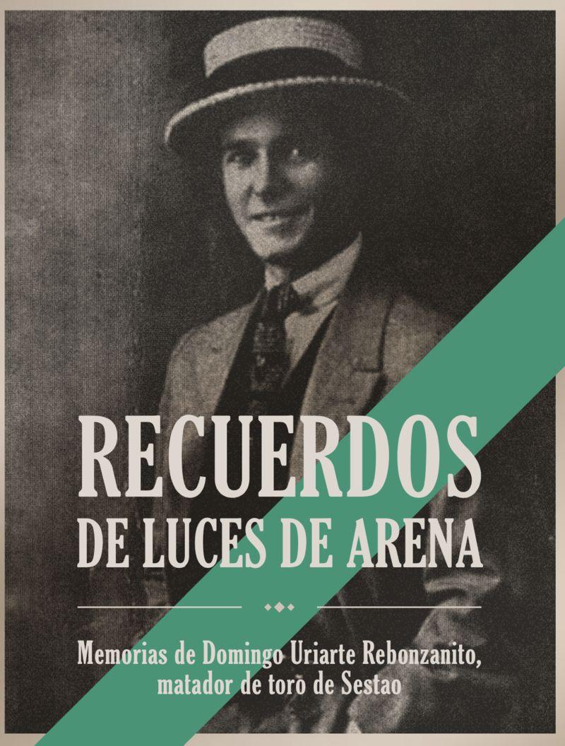 RECUERDOS DE LUCES DE ARENA - MEMORIAS DE DOMINGO URIARTE REBONZANITO