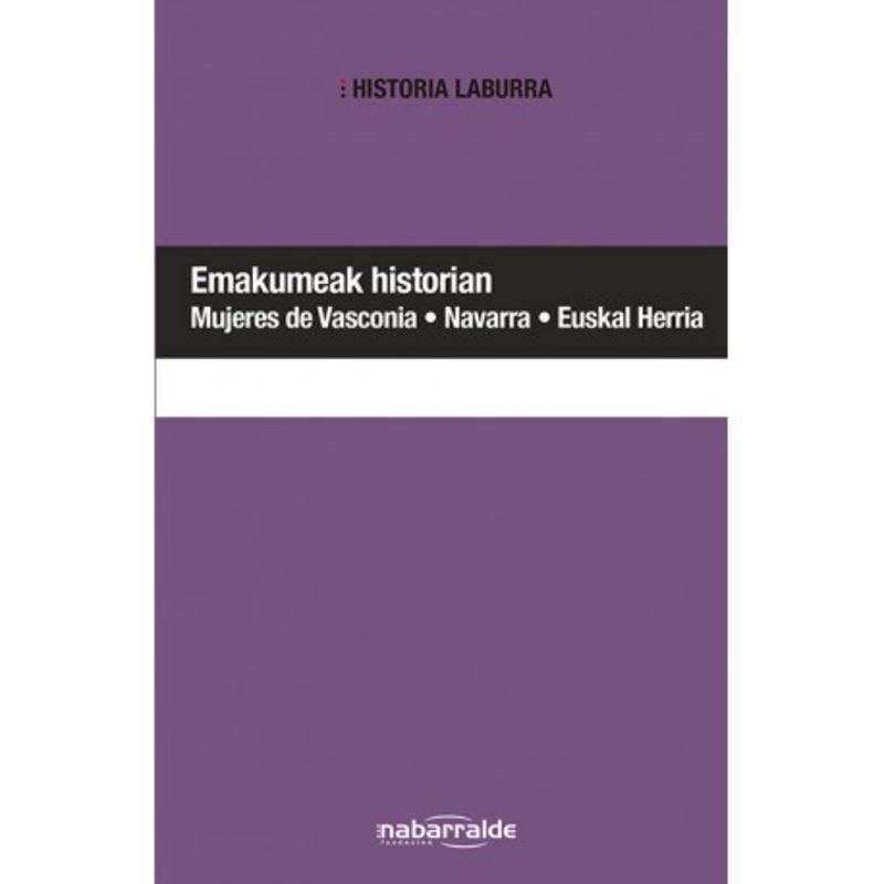 EMAKUMEAK HISTORIAN - MUJERES DE VASCONIA, NAVARRA, EUSKAL HERRIA