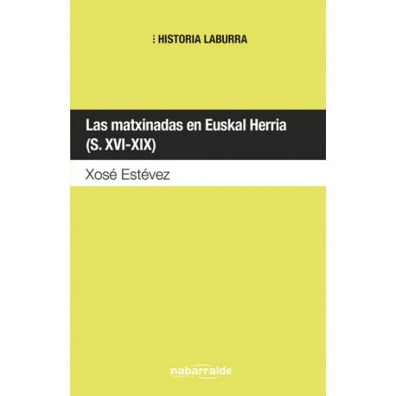 MATXINADAS EN EUSKAL HERRIA (S. XVI-XIX) , LAS