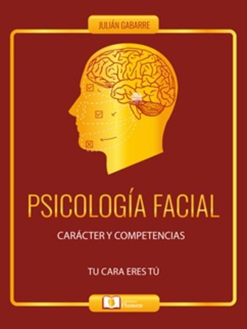 PSICOLOGIA FACIAL - CARACTER Y COMPETENCIAS - TU CARA ERES TU