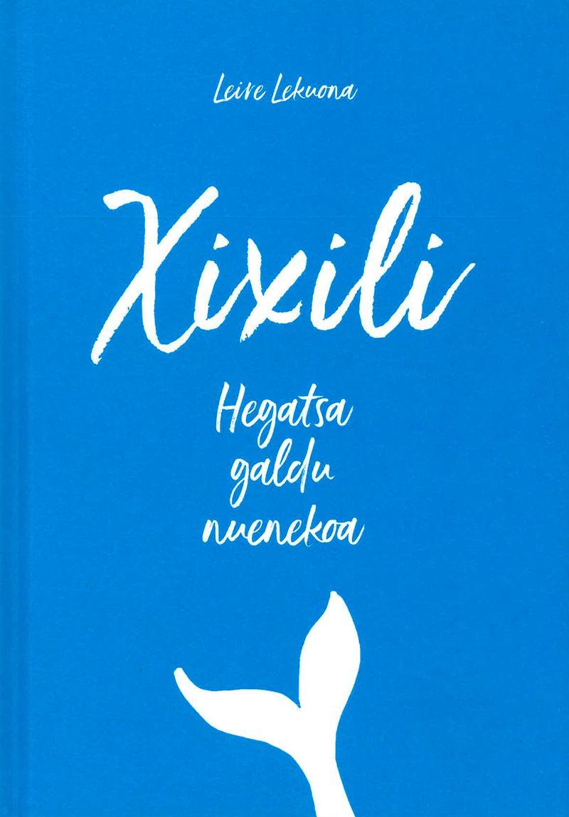 XIXILI - HEGATSA GALDU NUENEKO