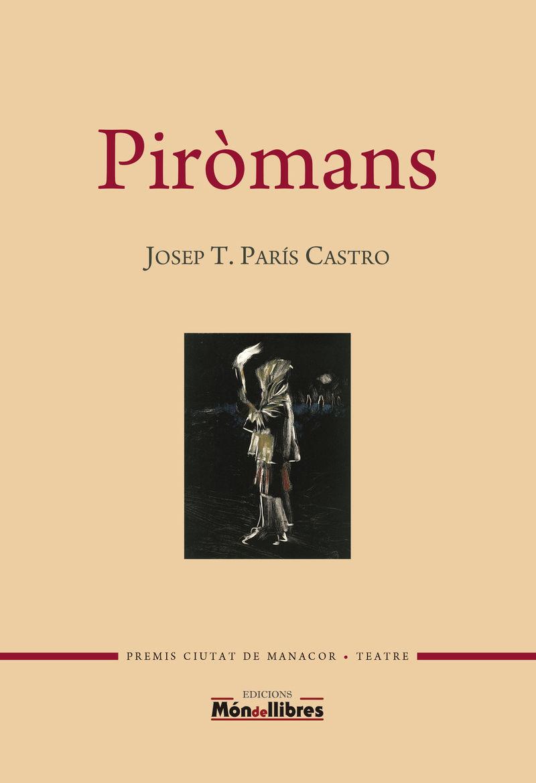 Piromans - Josep Tomas Paris Castro