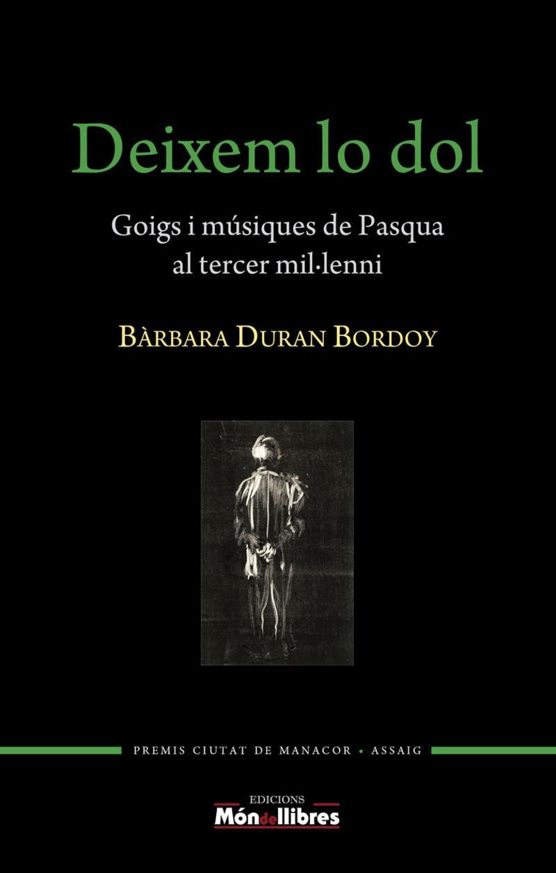 Deixem Lo Dol (premi Ciutat De Manacor D'assaig Antoni M. Alcover 2019) - Barbara Duran Bordoy