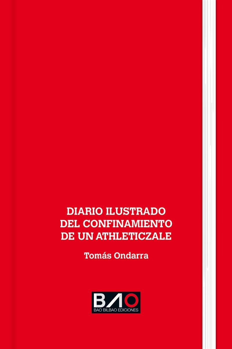 Diario Ilustrado Del Confinamiento De Un Athleticzale - Tomas Ondarra