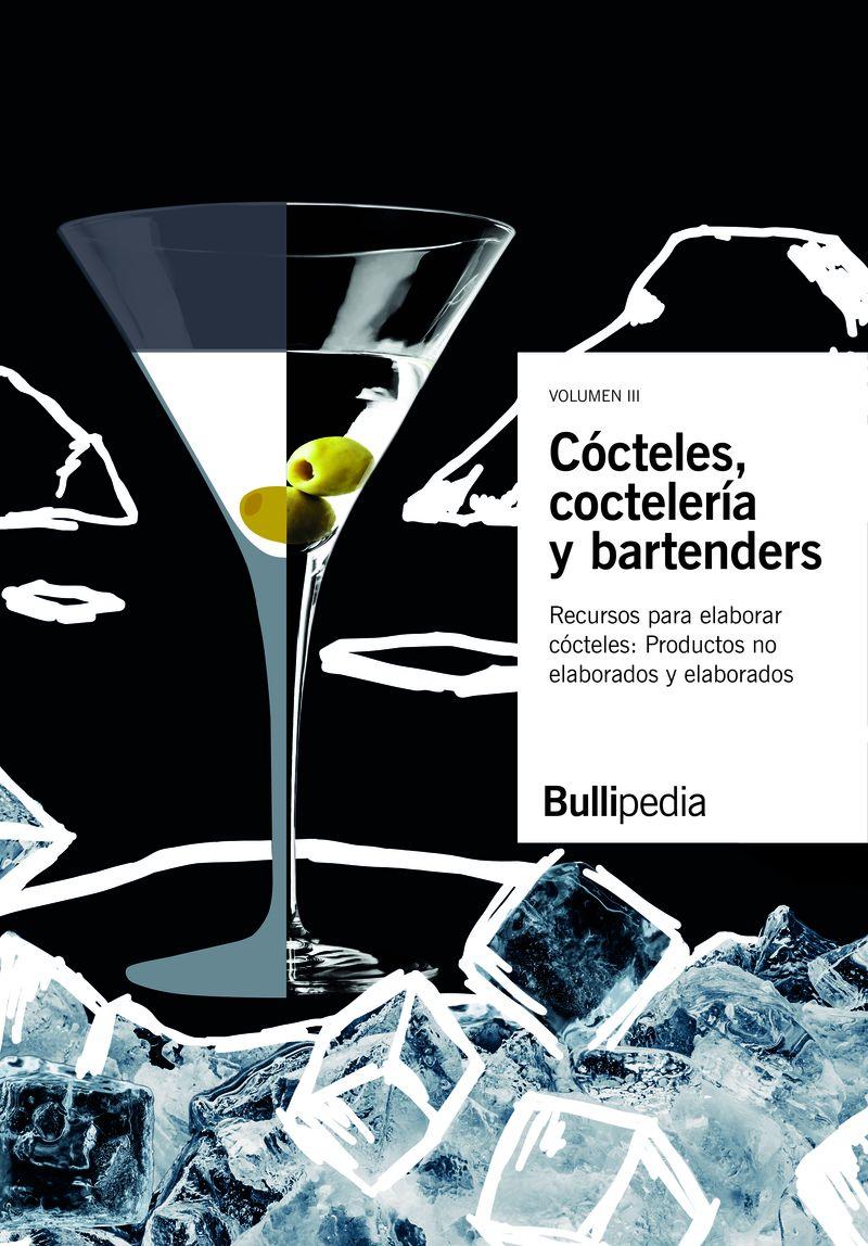 COCTELES, COCTELERIA Y BARTENDERS III - RECURSOS PARA ELABORAR COCTELES. PRODUCTOS COMESTIBLES: PRODUCTOS NO ELABORADOS Y PRODUCTOS ELABORADOS