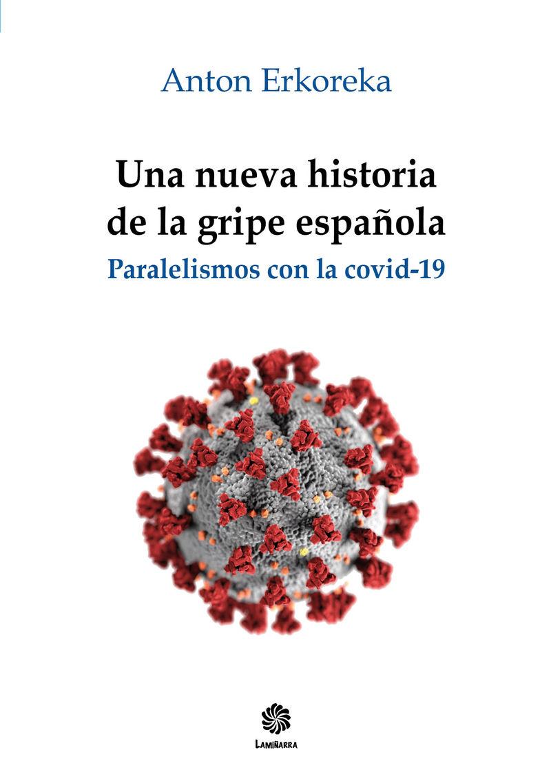 NUEVA HISTORIA DE LA GRIPE ESPAÑOLA, UNA - PARALELISMOS CON LA COVID-19