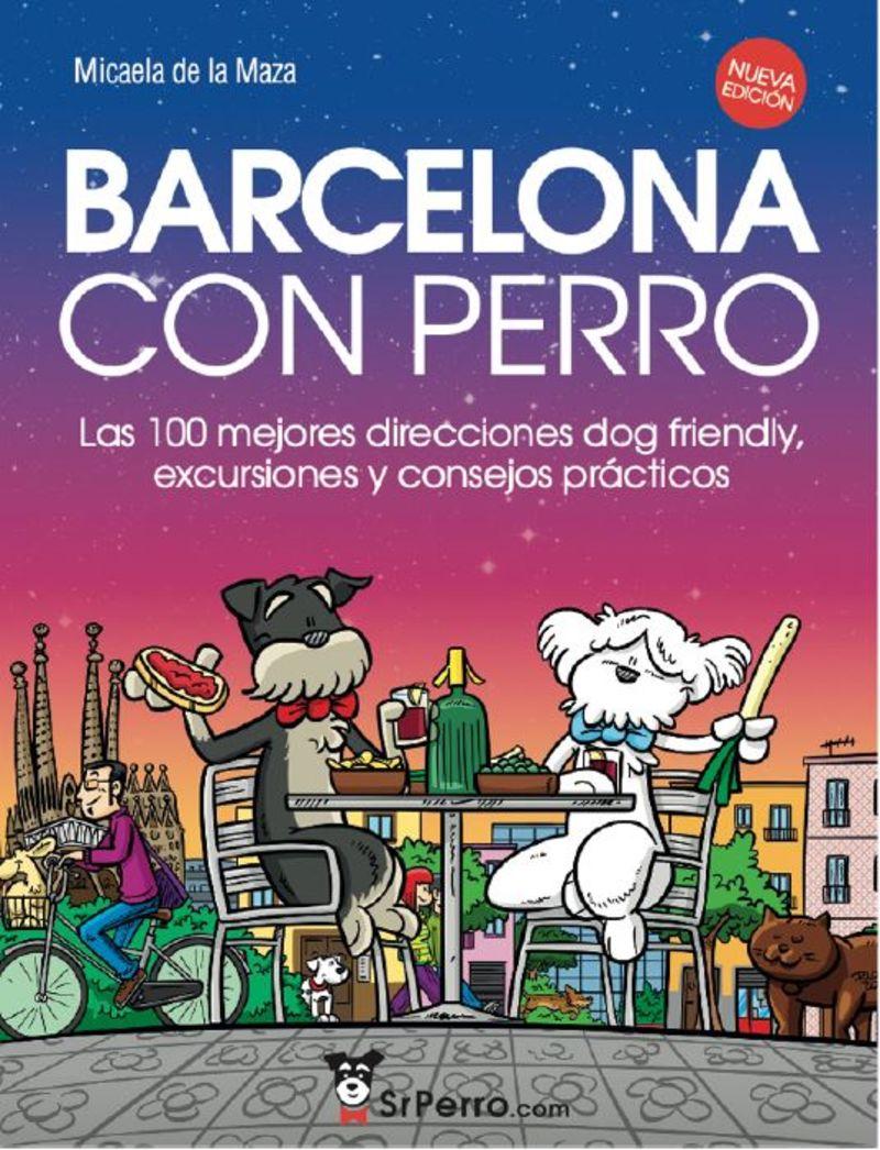BARCELONA CON PERRO - LAS 100 MEJORES DIRECCIONES DOG FRIENDLY, EXCURSIONES Y CONSEJOS PRACTICOS