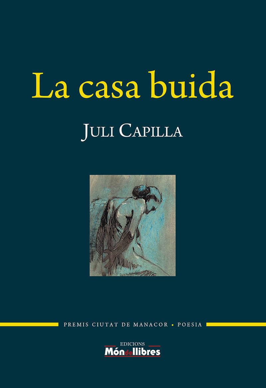 Casa Buida, La (premi Ciutat De Manacor De Poesia Miquel Angel Riera 2020) - Juli Capilla