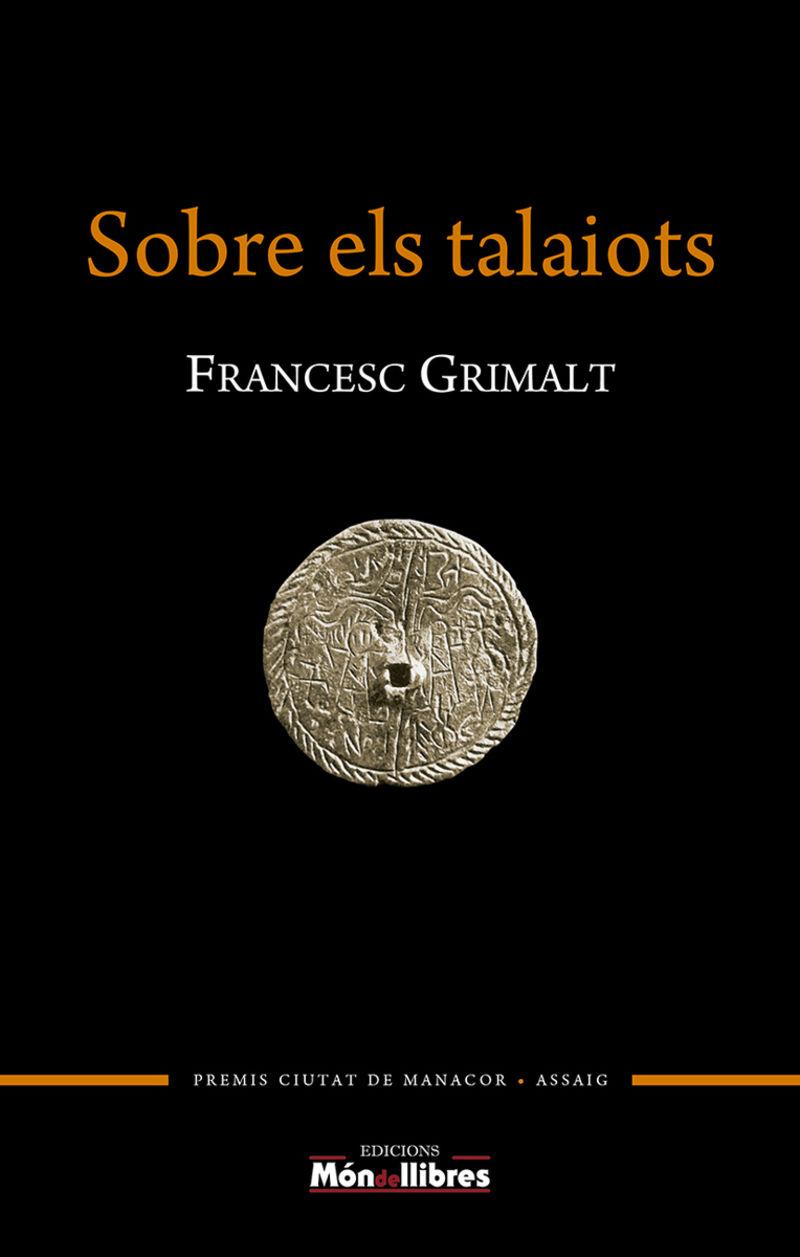 SOBRE ELS TALAIOTS (PREMI CIUTAT DE MANACOR D'ASSAIG ANTONI M. ALCOVER 2020)