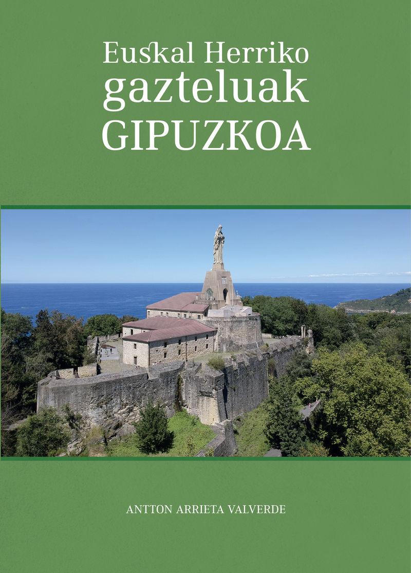 Euskal Herriko Gazteluak - Gipuzkoa - Antton Arrieta Valverde