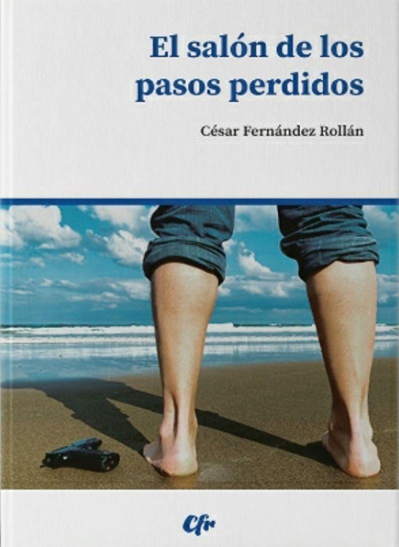 el salon de los pasos perdidos - Cesar Fernandez Rollan