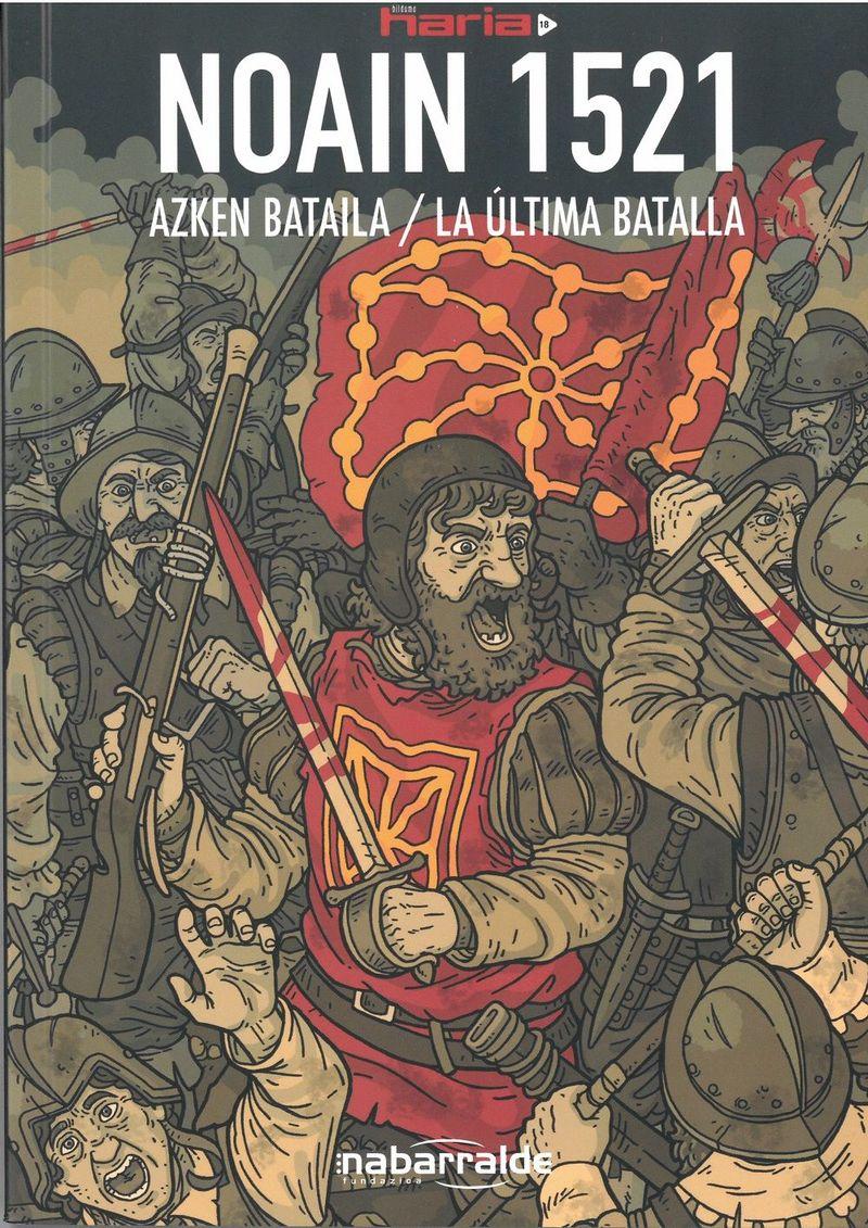 NOAIN 1521 - AZKEN BATAILA = LA ULTIMA BATALLA