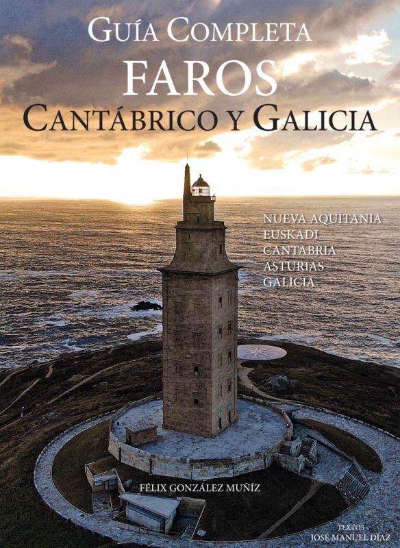 GUIA COMPLETA FAROS CANTABRICO Y GALICIA - NUEVA AQUITANIA, EUSKADI, CANTABRIA, ASTURIAS, GALICIA