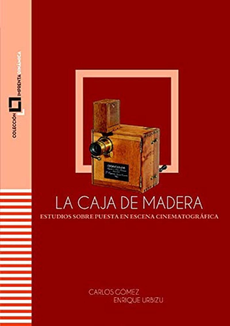 LA CAJA DE MADRA - ESTUDIOS SOBRE PUESTA EN ESCENA CINEMATOGRAFICA