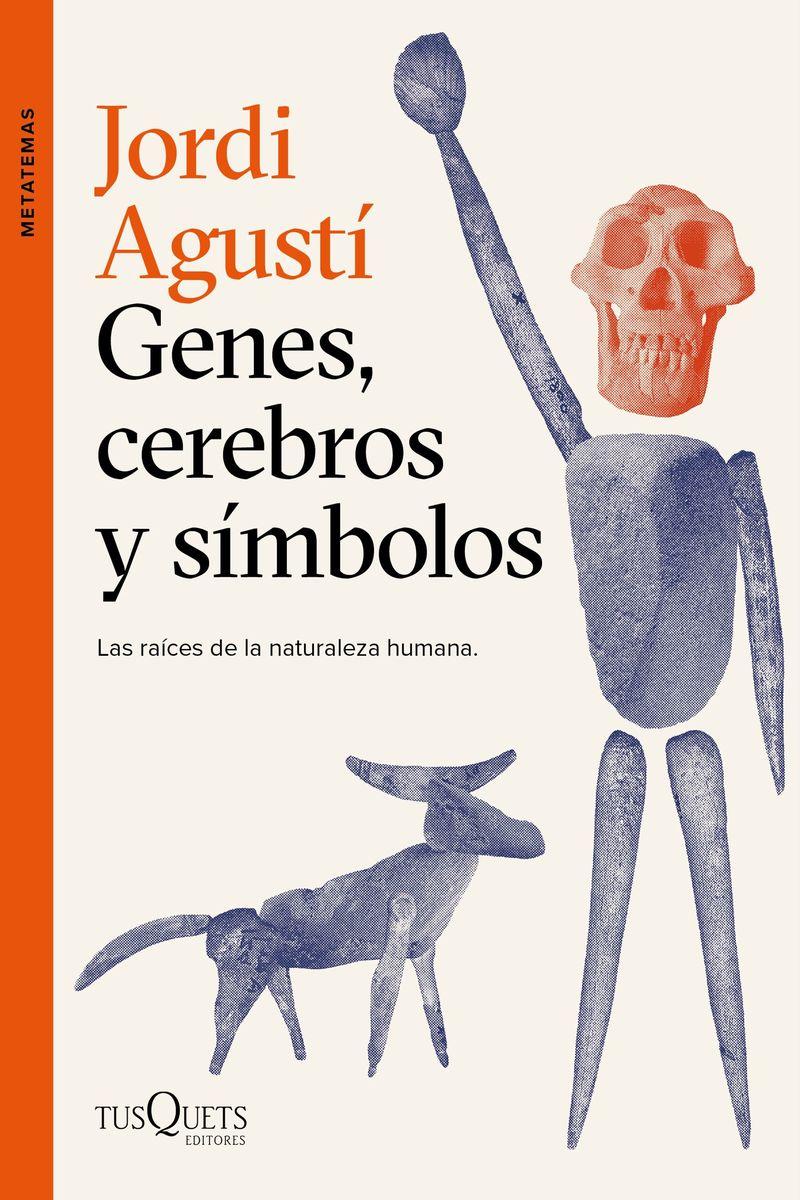 GENES, CEREBROS Y SIMBOLOS - LAS RAICES DE LA NATURALEZA HUMANA