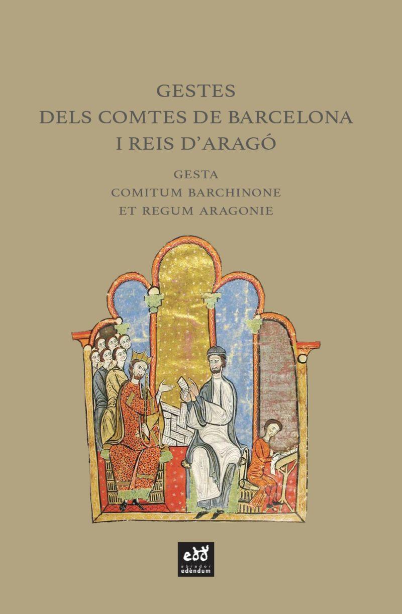 GESTES DELS COMTES DE BARCELONA I REIS D'ARAGO - GESTA COMITUM BARCHINONE ET REGUM ARAGONIE