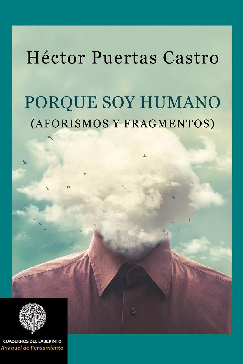 PORQUE SOY HUMANO - AFORISMOS Y FRAGMENTOS