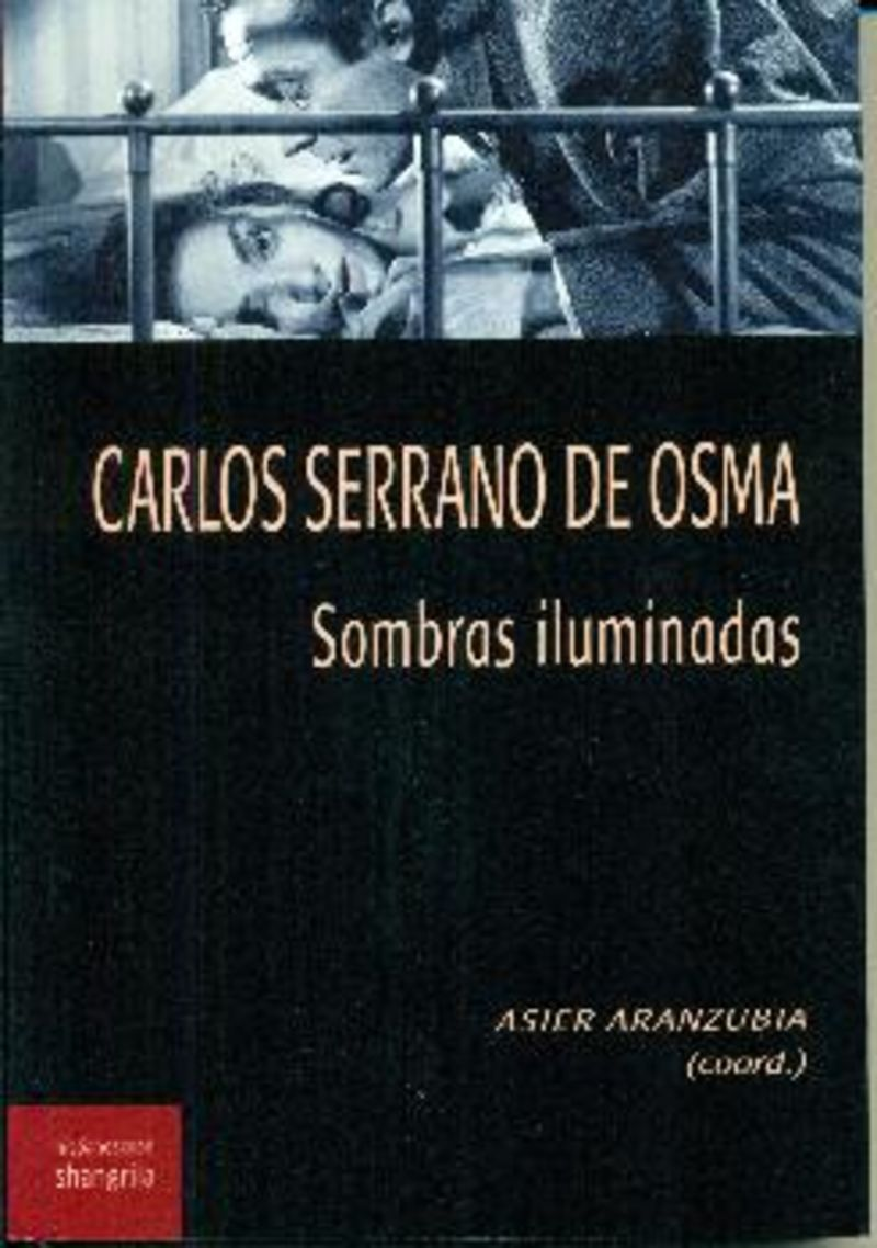 CARLOS SERRANO DE OSMA - SOMBRAS ILUMINADAS